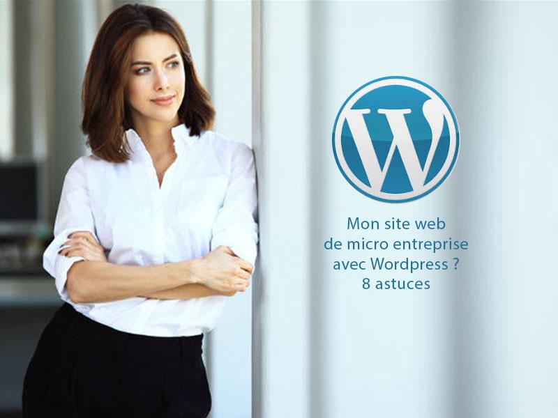 Mon site wordpress pour micro entreprise, 8 astuces